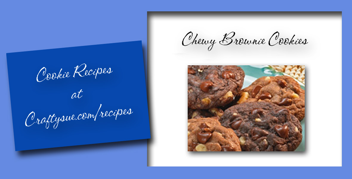 Crafty Sue's Chewy Brownie Cookies Recipe
